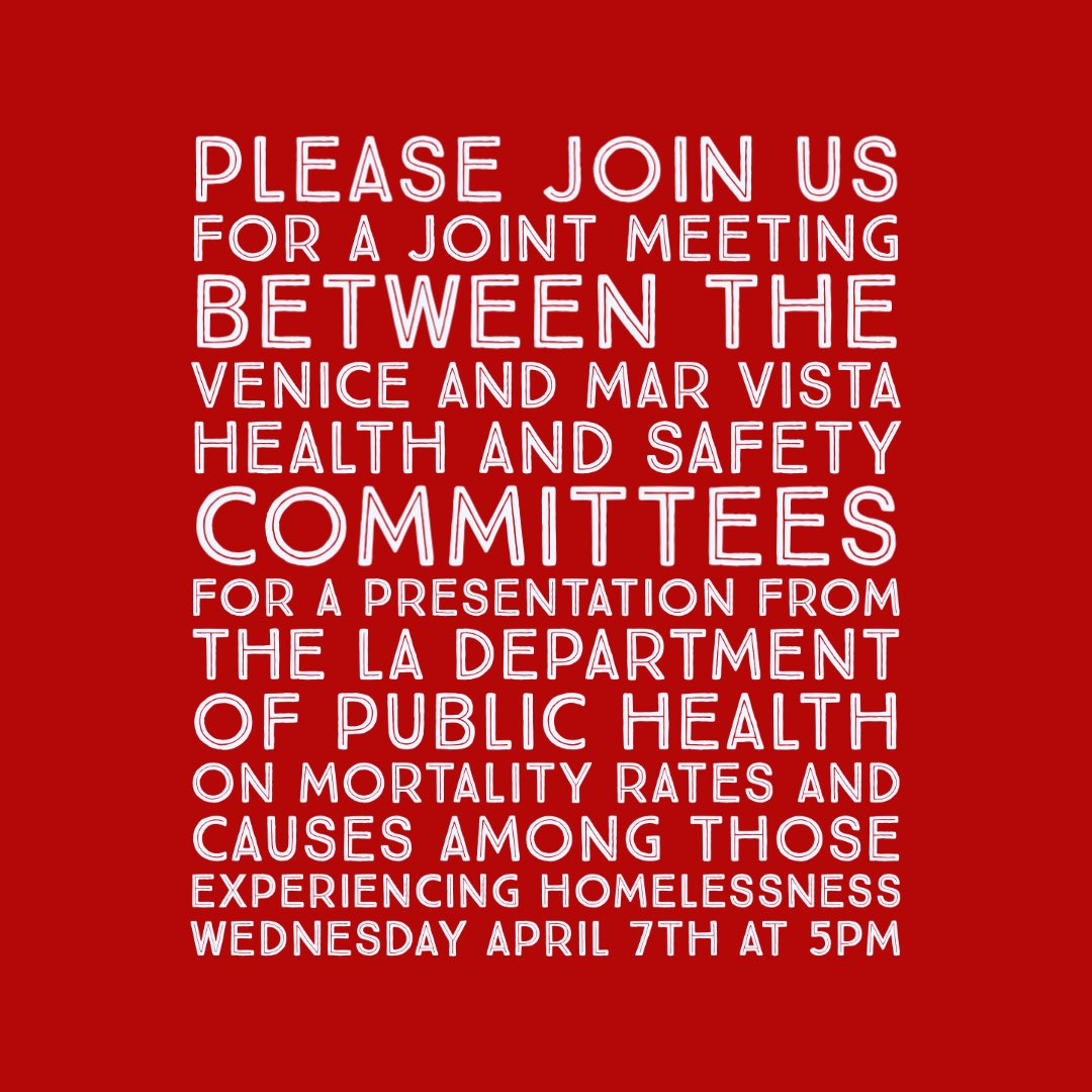 🔔WEDNESDAY - JOINT MEETING BETWEEN THE VNC & MAR VISTA COMMUNITY COUNCIL PUBLIC HEALTH & SAFETY COMMITTEES!